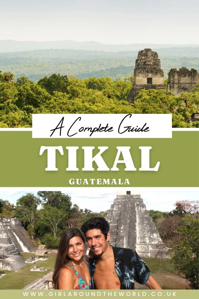 A Complete Guide to Tikal Guatemala