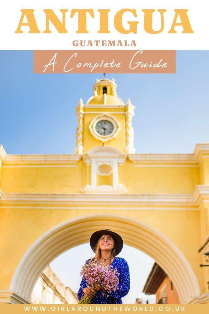 Antigua Guatemala - A Complete Guide
