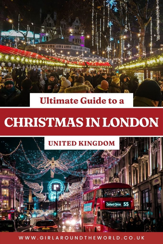 ultimate guide to a christmas in london united kingdom